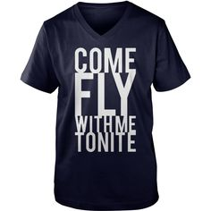 Come Fly With Me Tonite TShirt #gift #ideas #Popular #Everything #Videos #Shop #Animals #pets #Architecture #Art #Cars #motorcycles #Celebrities #DIY #crafts #Design #Education #Entertainment #Food #drink #Gardening #Geek #Hair #beauty #Health #fitness #History #Holidays #events #Home decor #Humor #Illustrations #posters #Kids #parenting #Men #Outdoors #Photography #Products #Quotes #Science #nature #Sports #Tattoos #Technology #Travel #Weddings #Women