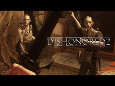 The Levels Of Dishonored 2 Look Quite Amazing In This New ViDoc
