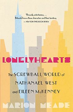 Download free Lonelyhearts: The Screwball World of Nathanael West and Eileen McKenney pdf