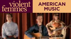 """Violent Femmes - """"American Music"""" (Official Music Video)"""