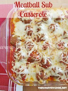 The Country Cook: Meatball Sub Casserole