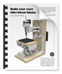 Build your own Mini Metal Maker — Idea Propulsion Systems Homemade Tools, Diy Tools, Woodworking Workshop, Woodworking Tools, Dremel, Diy Cnc Router, Hobby Cnc, Cnc Software, 3d Printing Diy