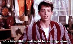 Ferris Bueller's Day Off | Just saw this movie last night for the first time! It was great :D-Best line in movie!