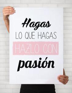 Cuadro decorativo en 30 x 40 cm. Hagas lo que hagas hazlo con #pasión .  #cuadrosdecorativos #deco #cuadros