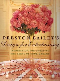 Preston Bailey - a giant amongst wedding planners for celebrities around the world
