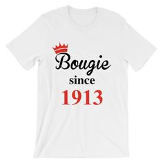 DST Bougie Since 1913  #GraphicTee #DeltaSigmaTheta #DST1913 #BougieSince #Sorority #Divine9