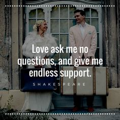 Love ask me no questions, and give me endless support. #shakespeare#wedding#lovebirds#love#support#marriage  Image: Hochzeitslicht