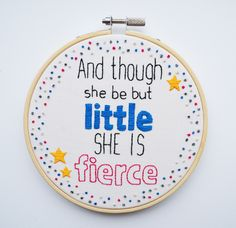 and though she is but little she is fierce, inspirational quote, craft, pixiecraft