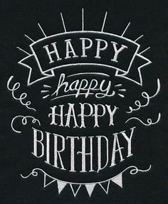 Happy Birthday Sign Discover Machine Embroidery Designs at Embroidery Library! - New This Week Happy Birthday Chalkboard, Happy Birthday Posters, Happy Birthday Signs, Birthday Letters, Birthday Messages, Birthday Images, Birthday Quotes, Birthday Wishes, Birthday Humorous