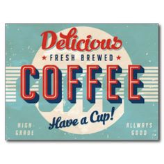 Vintage Coffee Signs Gifts - Vintage Coffee Signs Gift Ideas on Zazzle