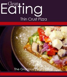 Clean Eating Thin Crust Pizza?! I must be in heaven.