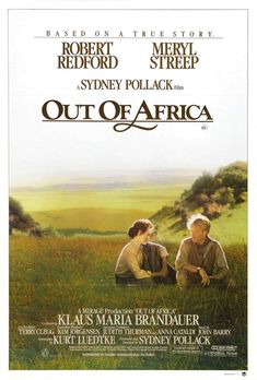 Out of Africa - another movie I still need to see!