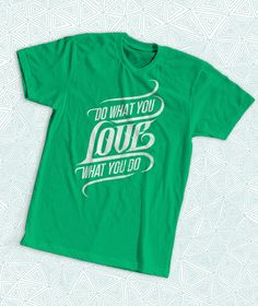 Do What You Love What You Do Cool Typography Quote Shirt