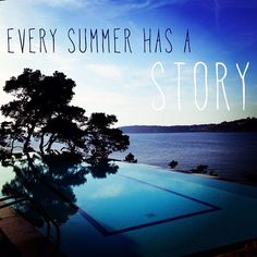 Every summer has its own, unique story. What's your summer story?
