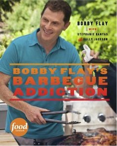 Cookbook review:  Bobby Flay's Barbecue Addiction