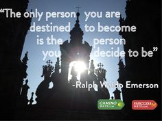 """The only person you are destined to become is the person you decide to be"" #RalphWaldoEmerson #CaminoWays #FrancigenaWays #SundayQuote"