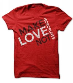 Make Love Not Horcruxes T Shirts, Hoodies, Sweatshirts. CHECK PRICE ==► https://www.sunfrog.com/Movies/love-not-horcruxes-shirt.html?41382
