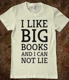 I Like Big Books and I Can Not Lie