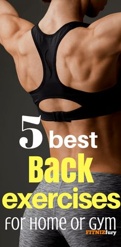 5 best back exercises for home or gym
