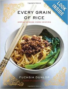 Every Grain of Rice: Simple Chinese Home Cooking: an expert when it comes to Chinese cuisine. In her new cookbook, Every Grain of Rice, she divulges the approachable, vegetarian-friendly side of Chinese home cooking.