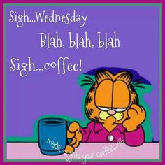 Hump Day!  What do you think about Wednesdays? I actually like them cause that means there are only two days left to the work week. Comment below!