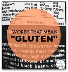If you're avoiding gluten, here are tricky words to watch for! Wheat Tricticum Bran Farina  Malt Barley