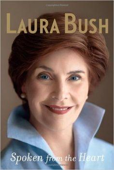 Amazon.com: Spoken from the Heart (9781439155202): Laura Bush: Books