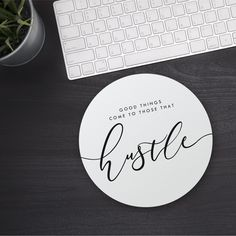 Cute Mouse Pad Hustle Quote Desk Accessories Motivational Mousepad Mouse Mat Girls Round Mouse Pad Inspirational Quote Good Things Hustle by ThePerfectMuse on Etsy