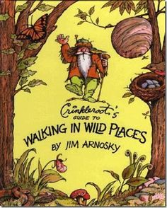 Crinkleroot's Guide to Walking in Wild Places [Hardcover] Jim Arnosky (Author, Illustrator) by katharine Outdoor Education, Outdoor Learning, Forest School, Nature Journal, Book Nooks, Walking In Nature, Love Book, Great Books, Childrens Books