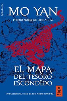 El mapa del tesoro escondido : (Cangbao tu) / Mo Yan ; traducción del chino de Blas Piñero Martínez.. -- Madrid : Kailas, D.L. 2017.