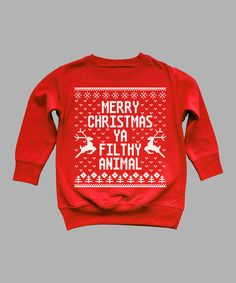 Take a look at this Red 'Merry Christmas Ya Filthy Animal' Crewneck Sweatshirt - Toddler & Kids on zulily today!