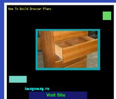 How To Build Dresser Plans 095745 The Best Image Search