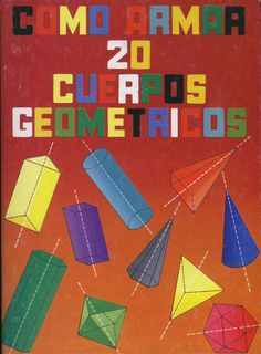 A lovely old Mexican book of geometric shapes/nets which you can download.
