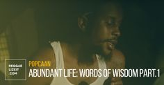 Popcaan - Abundant Life: Words Of Wisdom Part.1 (Documentary)  #AbundantLife #GodAlone #HolyBible #Popcaan #Popcaan #Popcaandocumentary #WordsOfWisdomPart.1