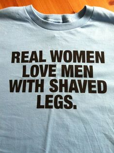 Real women love men with shaved legs. Bicycle Quotes 3af8fb8e8