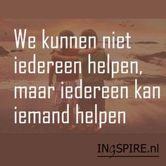 Inspirerende spreuk over elkaar helpen Citaat van .... Sef Quotes, Words Quotes, Wise Words, Qoutes, Sayings, Happy Quotes, Positive Quotes, Sparkle Quotes, My Sisters Keeper