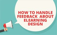 As creators of eLearning content, we put our heart and soul into what we design. That can make receiving feedback a difficult, if not painful, experience. We have four suggestions to help make receiving feedback a more manageable experience.