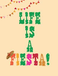 Image result for fiesta like there's no manana printable