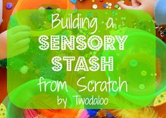 Building a Sensory Stash From Scratch- ideas for building a sensory stash on any budget!