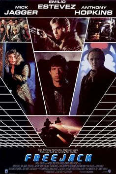 Freejack , starring Emilio Estevez, Mick Jagger, Rene Russo, Anthony Hopkins. Bounty hunters from the future transport a doomed race-car driver to 2009 New York, where his mind will be replaced with that of a dead billionaire. #Action #Sci-Fi #Thriller