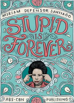 Defensor-Santiago, Miriam-Stupid Is Forever - Tap to see more great collections of e-books! She Quotes, Book Quotes, Funny Quotes, Forever Quotes, Forever Book, Miriam Defensor Santiago, Comedy Stories, One Liner, Reading Challenge