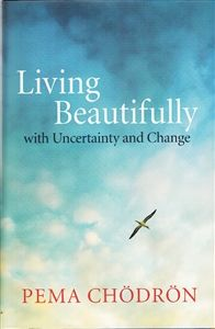 Living Beautifully  with Uncertainty and Change  by Pema Chodron Pema Chodron, Little Books, Good Books, Books To Read, Date, Reading Lists, Book Lists, Reading Notes, Reading Online