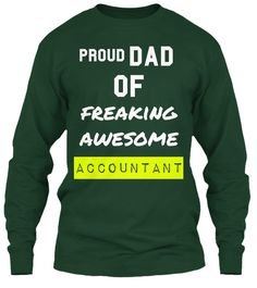 Dad Proud Of Freaking Awesome Accountant Forest Green T-Shirt Front