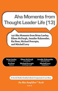 This book is comprised of Aha moments from thought leaders appearing on Thought Leader Life with Mitchell Levy @happyabout and Michael Procopio @michaelprocopio. In addition to Mitchell, Ahas in the book are provided by Brian Lawley @brianlawley, Eileen McDargh @macdarling, Jennifer Kahnweiler @jennkahnweiler and Kai Roer @kairoer.
