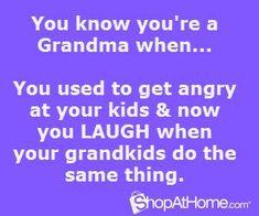 .you're a grandma when...