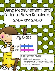In this 15 day math unit students will learn how to sort, graph, and use data to answer questions and solve problems. Students will also use measurement to the nearest inch and the nearest centimeter to create graphs and line plots.  Students will work with picture graphs, bar graphs, line plots and T-charts to display data.