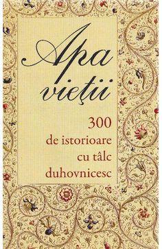 Apa vietii. 300 de istorioare cu talc duhovnicesc Cassandra Clare, History, Books, Historia, Libros, Book, Book Illustrations, Libri