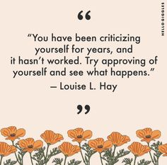 We love this quote from Louise L. Hay.