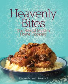 Presenting living the life on the islam channel with hanane spiers heavenly bites the best of muslim home cooking paperback available at mecca books the islamic bookstore forumfinder Gallery