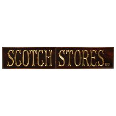 Large Scotch Stores Antique Pub Sign with Gold Leaf Lettering   From a unique collection of antique and modern signs at https://www.1stdibs.com/furniture/folk-art/signs/